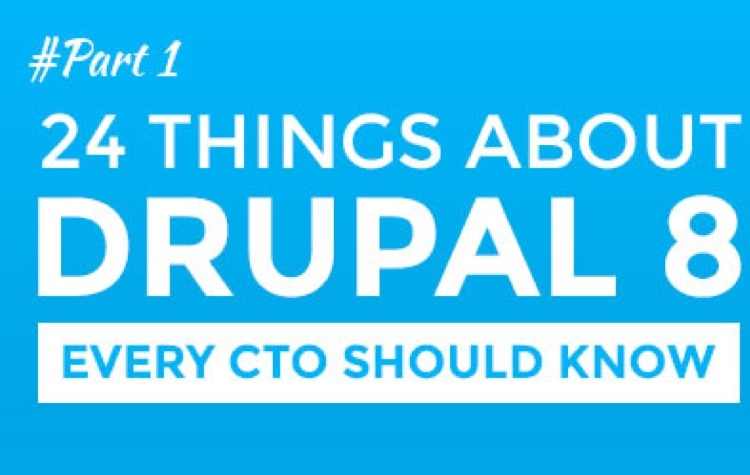 Blog | 24 things about Drupal 8 every CTO should know - Part one