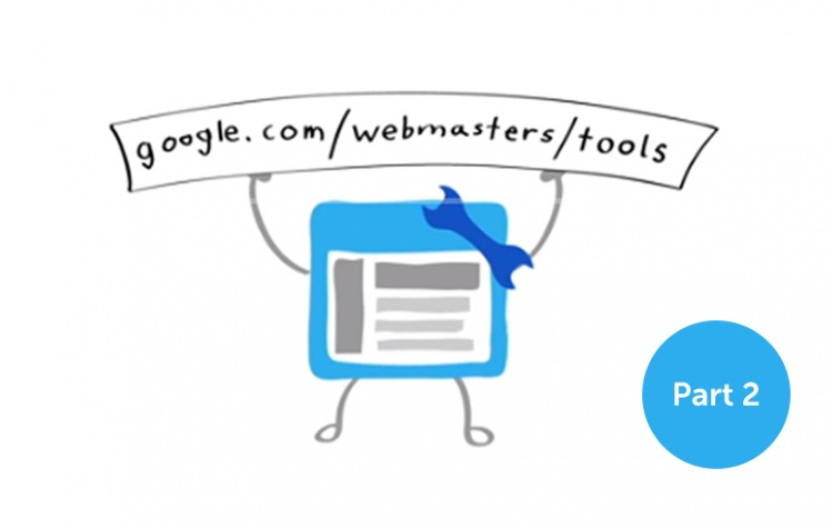 Google Webmaster Tools - Part 2: Key areas in more detail